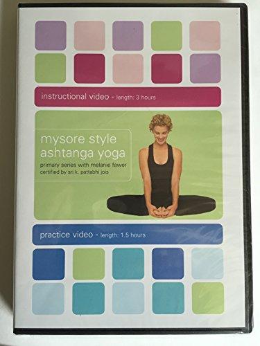 Mysore Style Ashtanga Yoga: Primary Series with Melanie Fawer Certified by Sri K. Pattabhi Jois