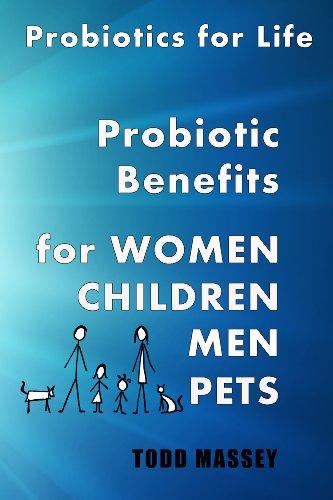 Probiotics For Life: Probiotic benefits for Women, Children, Men and Pets (English Edition)