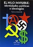 Hilo invisible,El: identidades políticas e ideologías (Manuales Universitarios - Unibertsitateko...