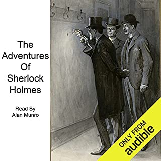 The Adventures of Sherlock Holmes                   By:                                                                                                                                 Arthur Conan Doyle                               Narrated by:                                                                                                                                 Alan Munro                      Length: 11 hrs and 30 mins     16 ratings     Overall 3.5