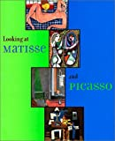 Looking at Matisse and Picasso (an exhibition catalogue)