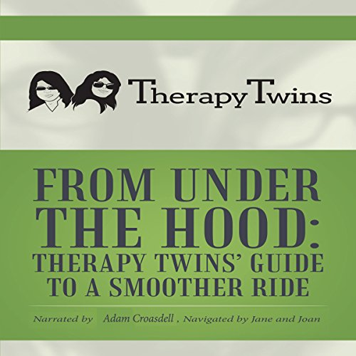 From Under the Hood: Therapy Twins' Guide to a Smoother Ride Titelbild