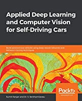 Applied Deep Learning and Computer Vision for Self-Driving Cars Front Cover