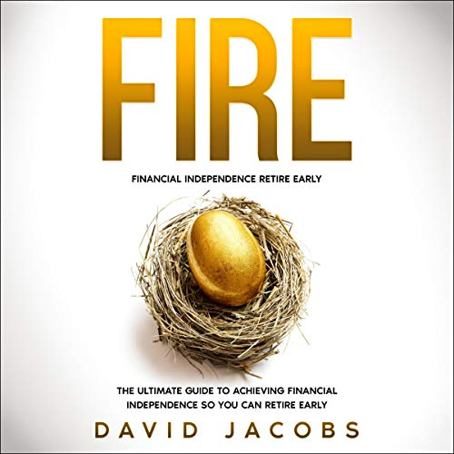 FIRE: Financial Independence Retire Early cover art