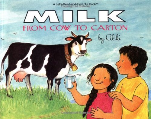 Milk: From Cow to Carton (Let's-Read-and-Find-Out Book)