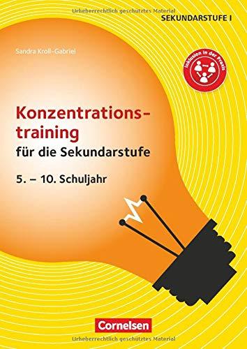 Konzentrationstraining für die Sekundarstufe (2. Auflage): 5. - 10. Schuljahr. Kopiervorlagen