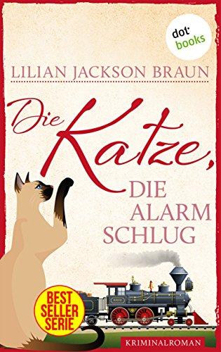 Die Katze, die Alarm schlug - Band 17: Die Bestseller-Serie (Die Katze, die ...)