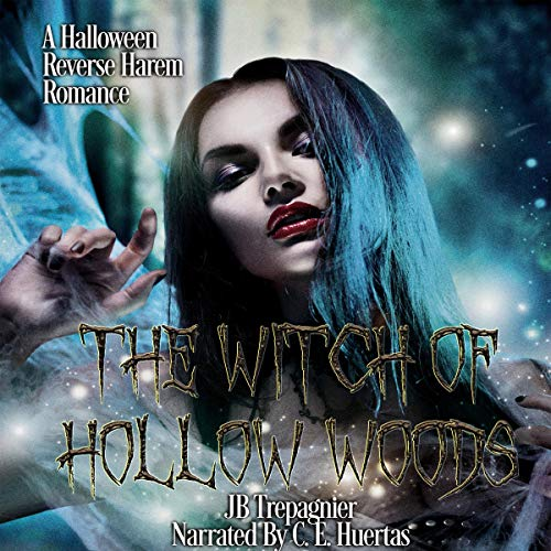 The Witch of Hollow Woods: A Halloween Reverse Harem Romance audiobook cover art