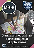 IGNOU MS-8 Quantitative Analysis for Managerial Applications IGNOU Master of Business Administration (MBA) Semester I IGNOU STUDY NOTES FOR EXAM PREPARATION WITH LATEST PREVIOUS YEARS SOLVED PAPERS (LATEST EDITION) MS-8