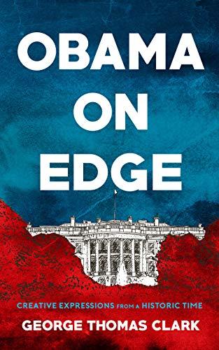 Book: Obama on Edge by George Thomas Clark