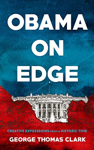 Book: Obama on Edge by George Thomas Clark