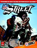 NFL Street - The Official Strategy Guide (Prima's Official Strategy Guides) by Prima Development (2004-03-01) - Prima Games - 01/03/2004