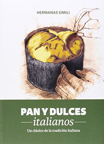Pan y dulces italianos: un clásico de la tradición italiana (Libros con Miga)
