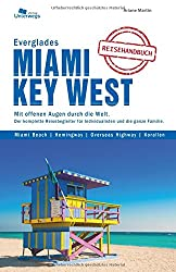 Everglades, Miami und Key West