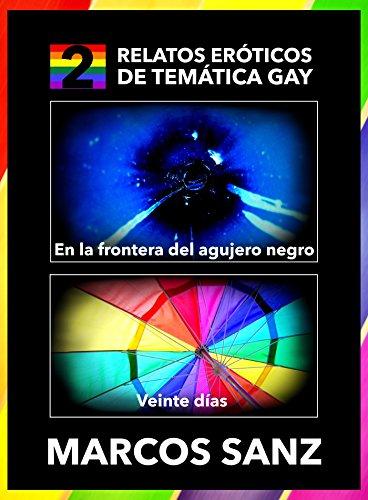 2 Relatos Eróticos de Temática Gay: En la frontera del agujero negro y Veinte días