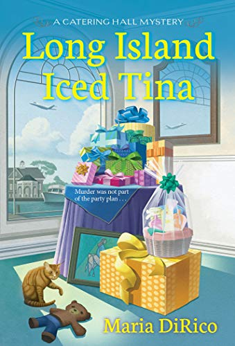 Long Island Iced Tina (A Catering Hall Mystery Book 2) by [Maria DiRico]