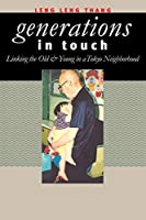 Generations in Touch: Linking the Old and Young in a Tokyo Neighborhood (Anthropology of Contemporary Issues)