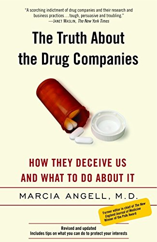The Truth About the Drug Companies: How They Deceive Us...