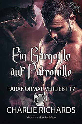 Ein Gargoyle auf Patrouille (Paranormal verliebt 17)