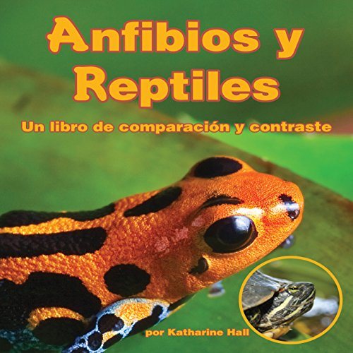 Anfibios y Reptiles: un libro de comparación y contraste [Amphibians and Reptiles: A Book Comparing and Contrasting] audiobook cover art