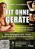 Mark Lauren - Fit ohne Geräte. Trainieren mit dem eigenen Körpergewicht. 3 DVDs