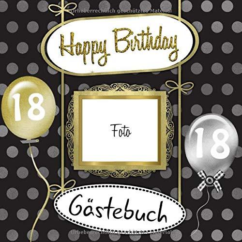 18 Happy Birthday Gästebuch: Gästebuch MIT PLATZ FÜR EIN FOTO AUF DEM COVER I in modernem Design...