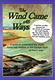 Wind Came All Ways: A Quest to Understand the Winds, Waves & Weather in Georgia Basin