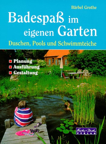 Badespass im eigenen Garten. Duschen, Pools und Schwimmteiche
