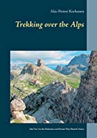 Trekking Over the Alps: Alta Via 2 in the Dolomites and Dream Way from Munich to Venice