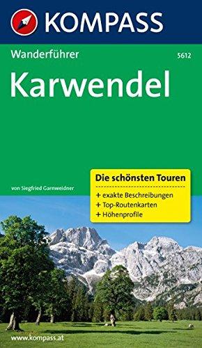 Karwendel: Wanderführer mit Tourenkarten und Höhenprofilen (KOMPASS-Wanderführer, Band 5612)