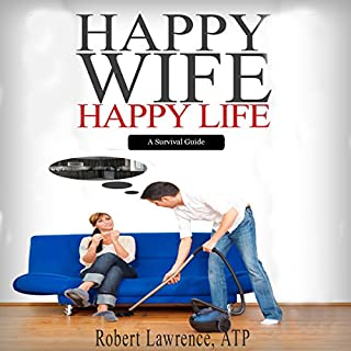 Happy Wife - Happy Life: A Survival Guide audiobook cover art
