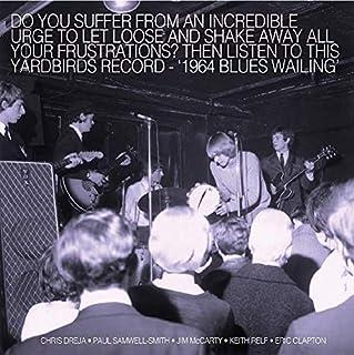 ブルース・ウェイリング・ファイヴ・ライヴ・ヤードバーズ1964 (BLUES WAILING – FIVE LIVE YARDBIRDS 1964)