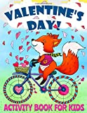 Valentine's Day Activity Book for Kids Ages 4-8: Fun Valentines Day Coloring Pages, Dot to Dot,...