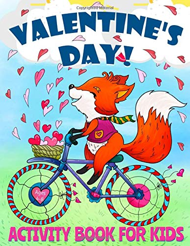 Valentine's Day Activity Book for Kids Ages 4-8: Fun Valentines Day Coloring Pages, Dot to Dot, Mazes, Games, Puzzles and More!