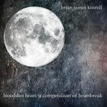 Bloodshot Heart: A Compendium of Heartbreak