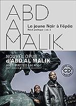 Abd al Malik - Le jeune noir à l'épée (1CD audio) d'Abd Al Malik