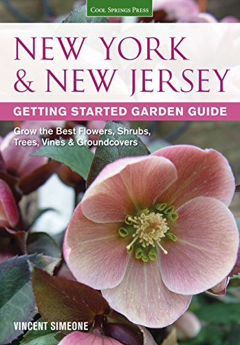 New York & New Jersey Getting Started Garden Guide: Grow the Best Flowers, Shrubs, Trees, Vines & Groundcovers (Garden Guides)