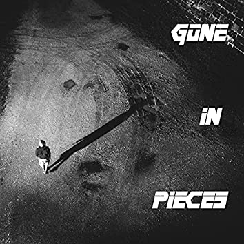 Gone In Pieces