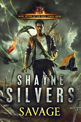 Savage: Nate Temple Series Book 15 by [Shayne Silvers]