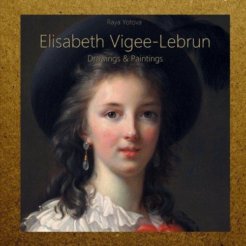 Elisabeth Vigee-Lebrun: Drawings & Paintings
