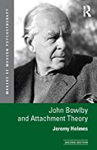John Bowlby and Attachment Theory (Makers of Modern Psychotherapy)