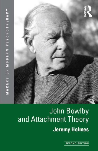 John Bowlby and Attachment Theory (Makers of Modern Psychotherapy) (English Edition)