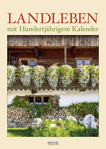 Landleben mit Hundertjährigem Kalender 2021: Wandkalender - Bildkalender - DIN A3