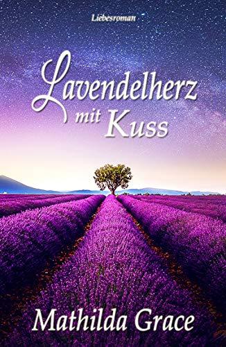 Lavendelherz mit Kuss (Liebe im Ruhrpott 1)