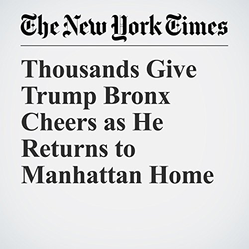 『Thousands Give Trump Bronx Cheers as He Returns to Manhattan Home』のカバーアート