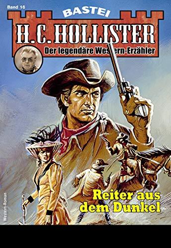 H.C. Hollister 16 - Western: Reiter aus dem Dunkel