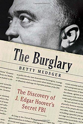 Image of The Burglary: The Discovery of J. Edgar Hoover's Secret FBI