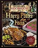 Das inoffizielle Kochbuch für Harry Potter Fans: Über 80 zauberhaft bebilderte Koch- und Backrezepte
