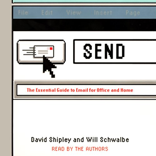Send     The Essential Guide to Email for Office and Home              By:                                                                                                                                 David Shipley,                                                                                        Will Schwalbe                               Narrated by:                                                                                                                                 David Shipley,                                                                                        Will Schwalbe                      Length: 2 hrs and 32 mins     33 ratings     Overall 3.5