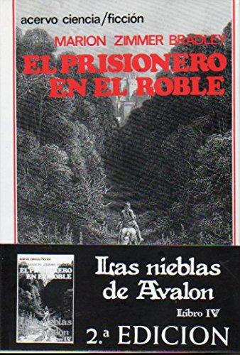 LAS NIEBLAS DE AVALON. Libro IV. EL PRISIONERO EN EL ROBLE. 2ª edición.